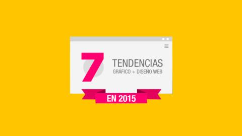 ¿Cuáles son las 7 tendencias en Diseño Web en 2015 a tener en cuenta?